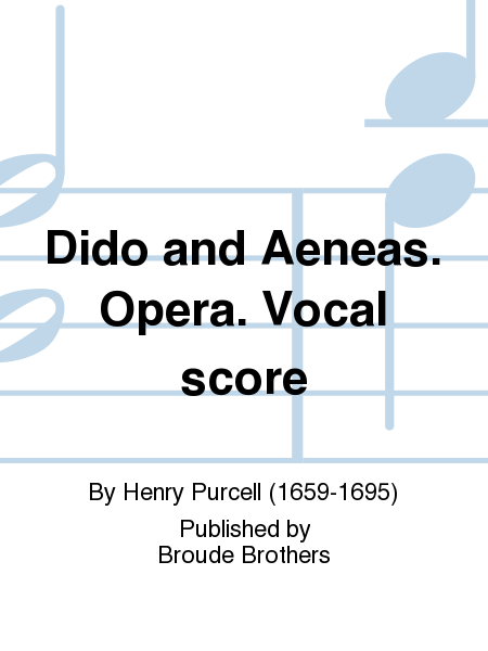 Dido and Aeneas. Opera. Vocal score