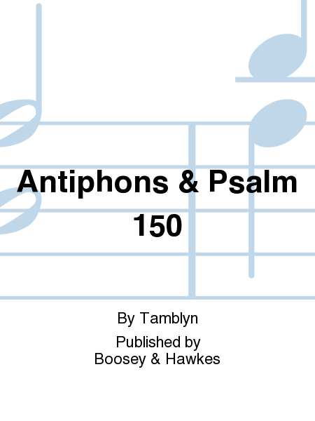 Antiphons & Psalm 150