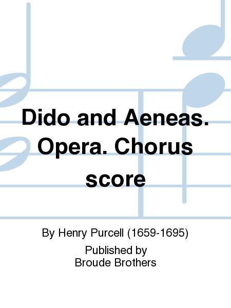 Dido and Aeneas. Opera. Chorus score