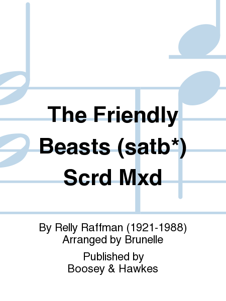 The Friendly Beasts (satb*) Scrd Mxd