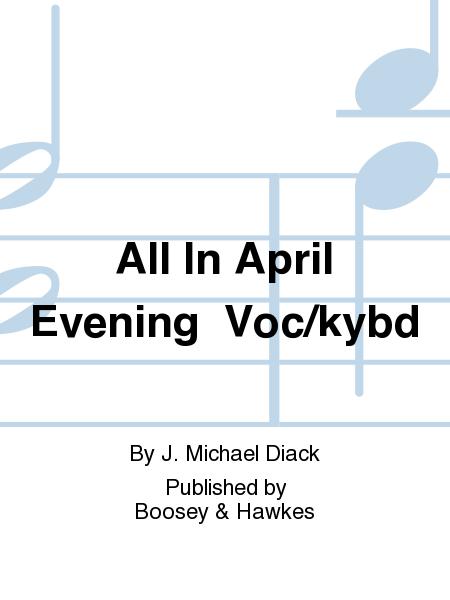 All In April Evening  Voc/kybd
