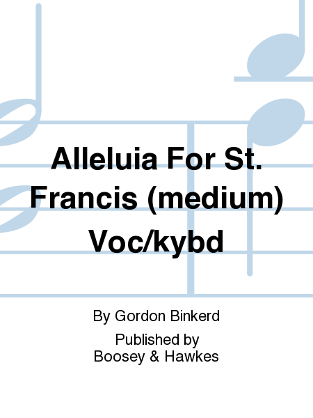 Alleluia For St. Francis (medium) Voc/kybd