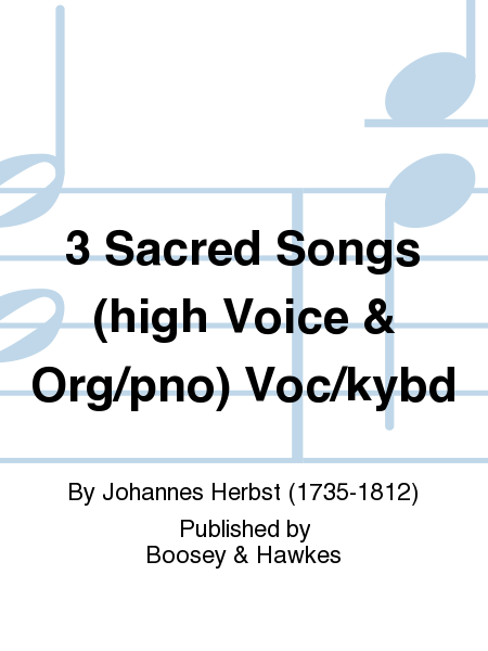 3 Sacred Songs (high Voice & Org/pno) Voc/kybd