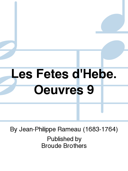 Les Fetes d'Hebe. Oeuvres 9