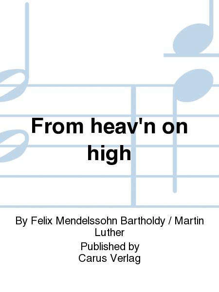 From heav'n on high
