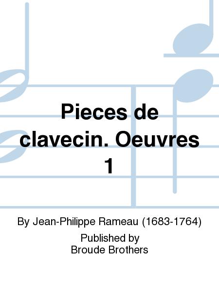 Pieces de clavecin. Oeuvres 1
