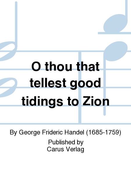 O thou that tellest good tidings to Zion