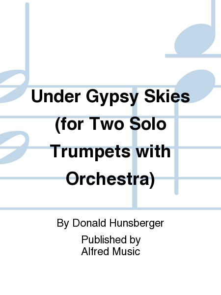 Under Gypsy Skies (for Two Solo Trumpets with Orchestra)