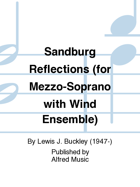 Sandburg Reflections (for Mezzo-Soprano with Wind Ensemble)