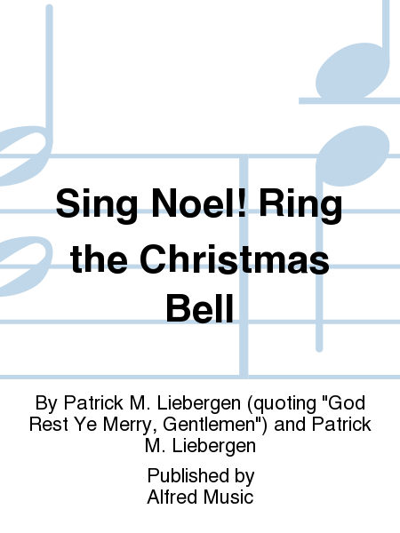 Sing Noel! Ring the Christmas Bell