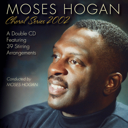 Moses Hogan Choral Series 2002 - 2 CD Set