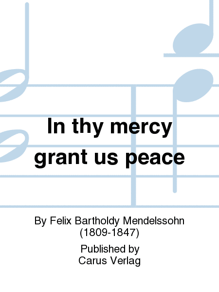 In thy mercy grant us peace