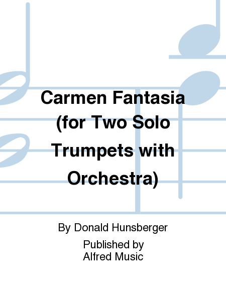 Carmen Fantasia (for Two Solo Trumpets with Orchestra)