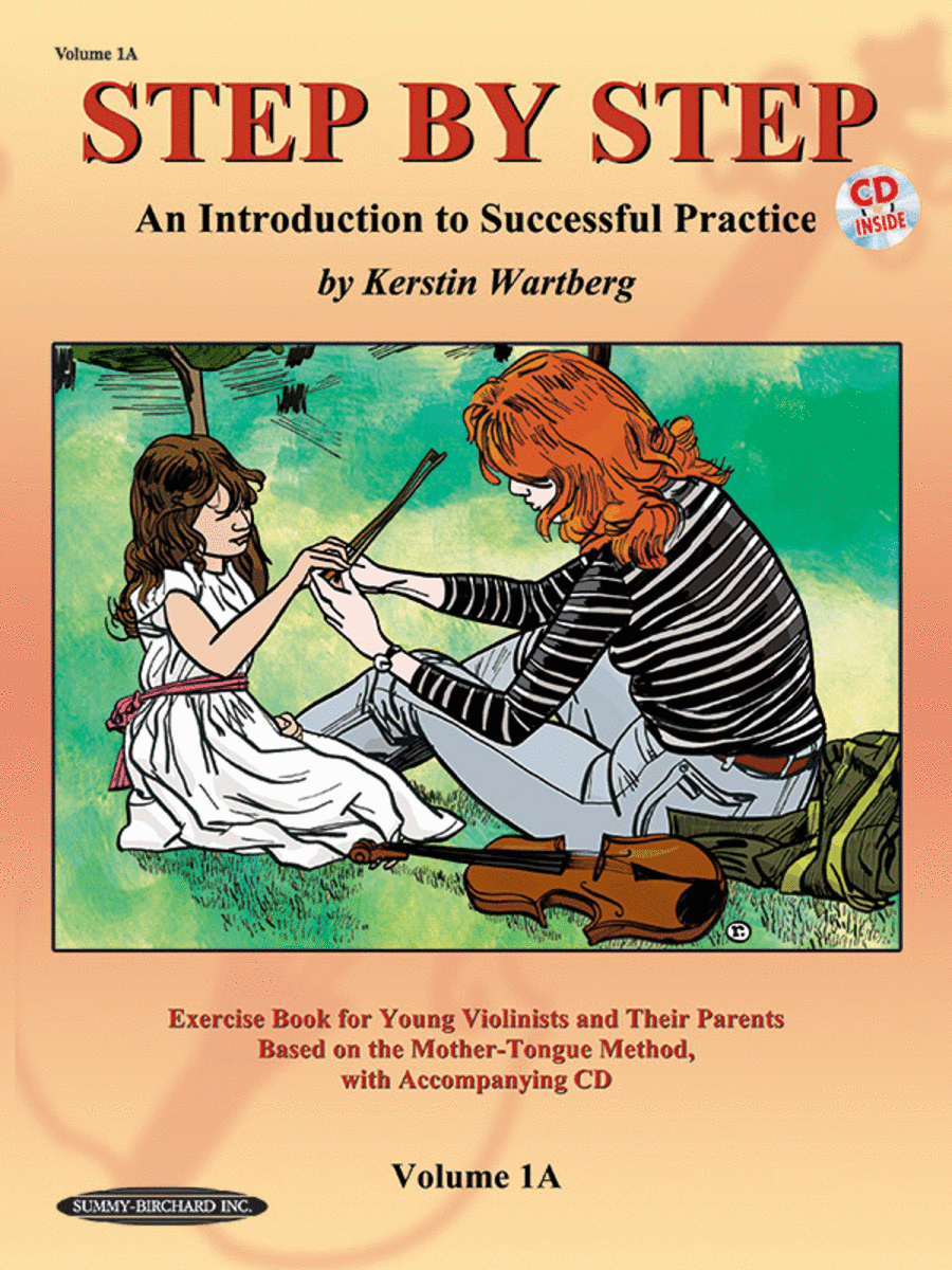 Step by Step 1A -- An Introduction to Successful Practice for Violin