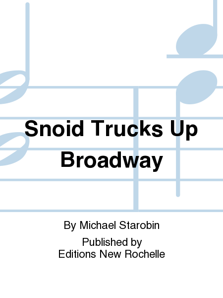 The Snoid Trucks Up Broadway