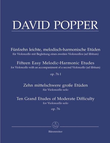 Funfzehn leichte, melodisch-harmonische Etuden fur Violoncello mit Begleitung eines zweiten Violoncellos (ad libitum) I - Zehn mittelschwere grosse Etuden fur Violoncello solo, Op. 76