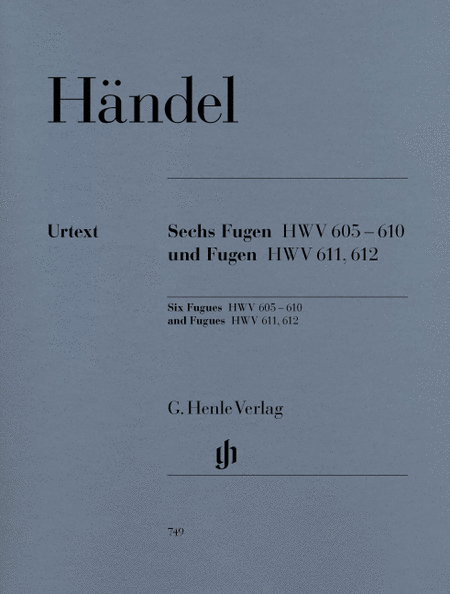 6 Fugues HWV 605-610 and Fugues HWV 611 and 612