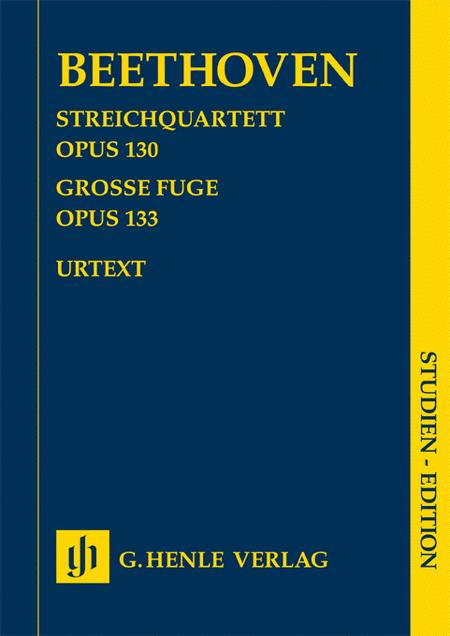 String Quartet in B-flat Major, Op. 130 and Great Fugue, Op. 133