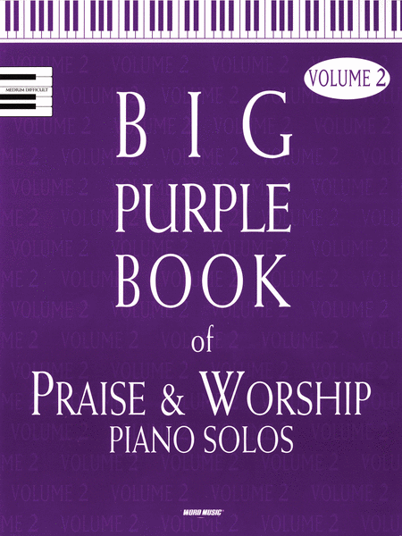 The Big Purple Book of Praise & Worship Piano Solos, Volume 2