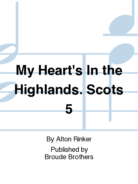 My Heart's In the Highlands. Scots 5