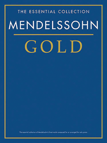 Mendelssohn Gold - The Essential Collection