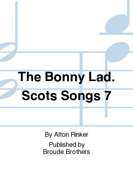 The Bonny Lad. Scots Songs 7