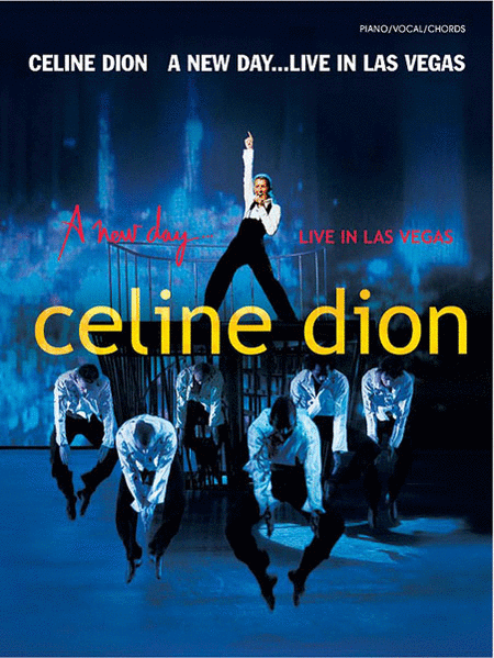 Celine Dion -- A New Day . . . Live in Las Vegas