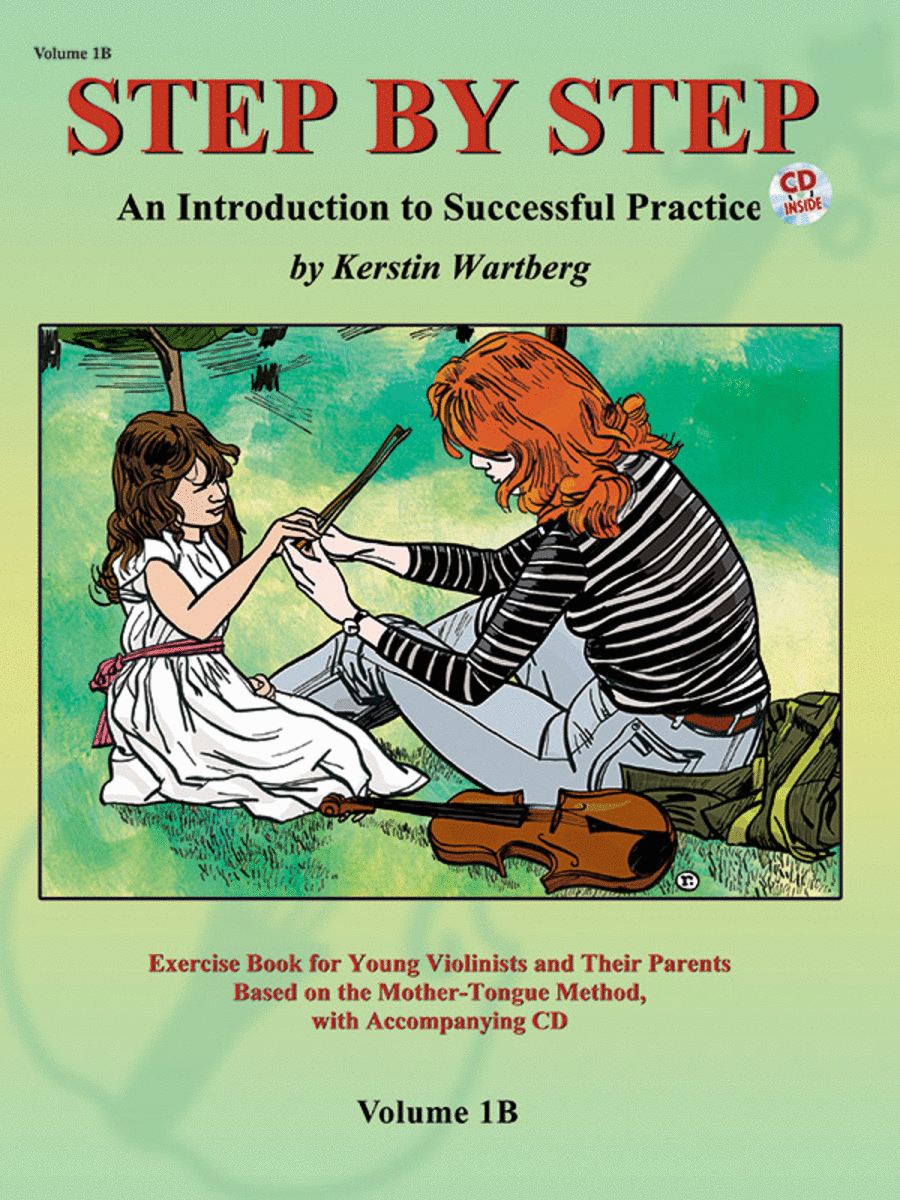 Step by Step 1B -- An Introduction to Successful Practice for Violin