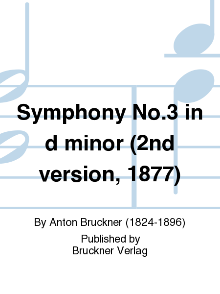 Symphony No. 3 in d minor (2nd version, 1877)