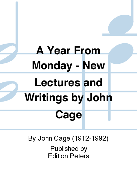 A Year From Monday - New Lectures and Writings by John Cage