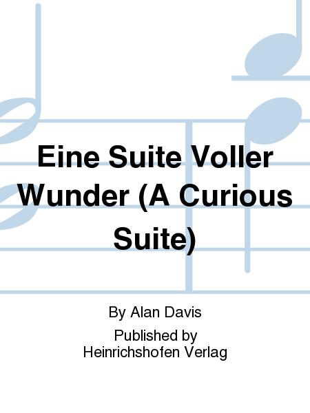 Eine Suite Voller Wunder (A Curious Suite)