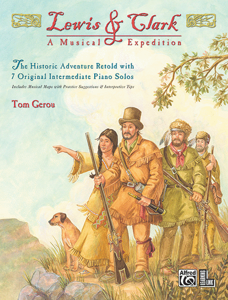 Lewis & Clark -- A Musical Expedition
