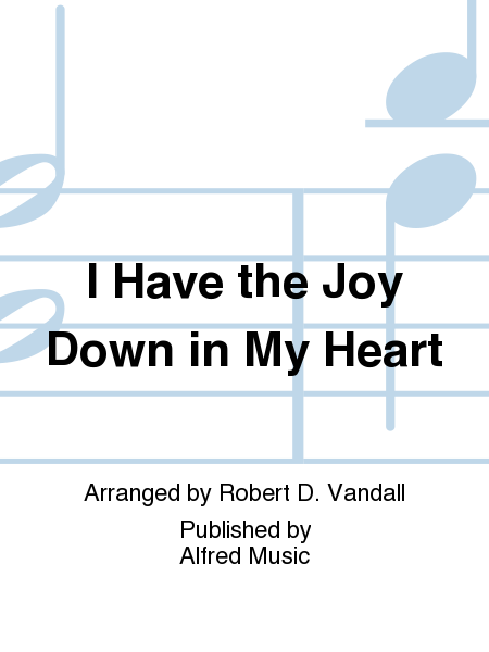 I Have the Joy Down in My Heart