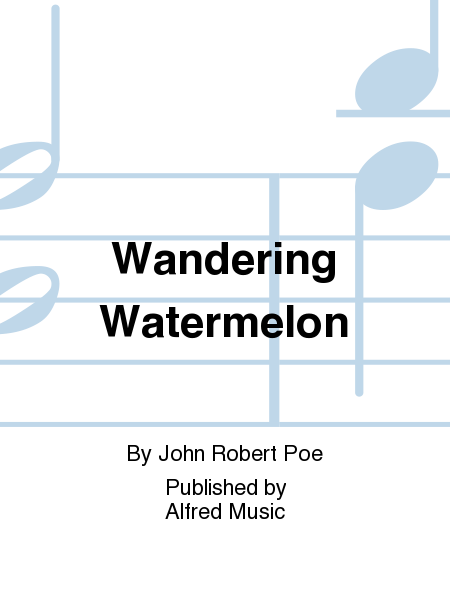 Wandering Watermelon