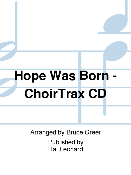 Hope Was Born - ChoirTrax CD