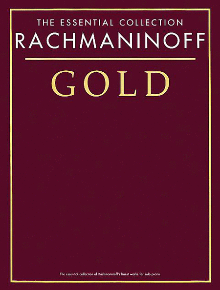 Rachmaninov Gold - The Essential Collection