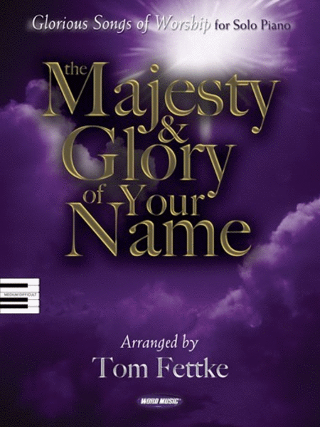 The Majesty & Glory of Your Name