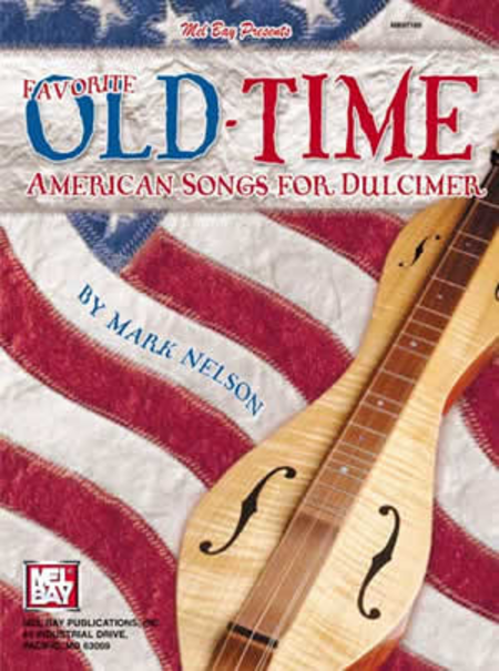 Favorite Old-Time American Songs for Dulcimer