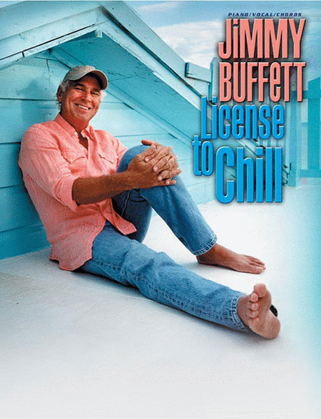 Jimmy Buffett -- License to Chill