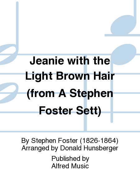 Jeanie with the Light Brown Hair (from A Stephen Foster Sett)