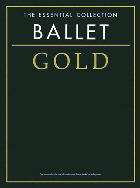 Ballet Gold - The Essential Collection