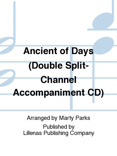 Ancient of Days (Double Split-Channel Accompaniment CD)