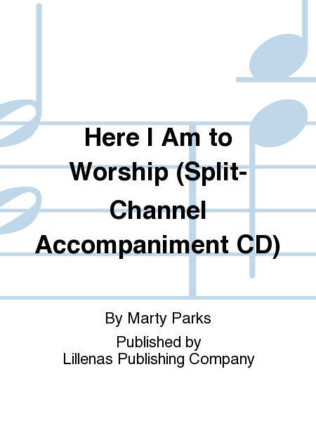 Here I Am to Worship (Split-Channel Accompaniment CD)
