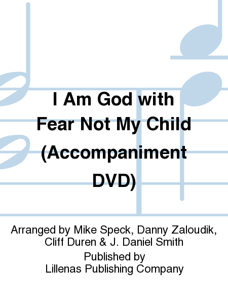 I Am God with Fear Not My Child (Accompaniment DVD)