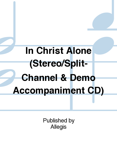 In Christ Alone (Stereo/Split-Channel & Demo Accompaniment CD)