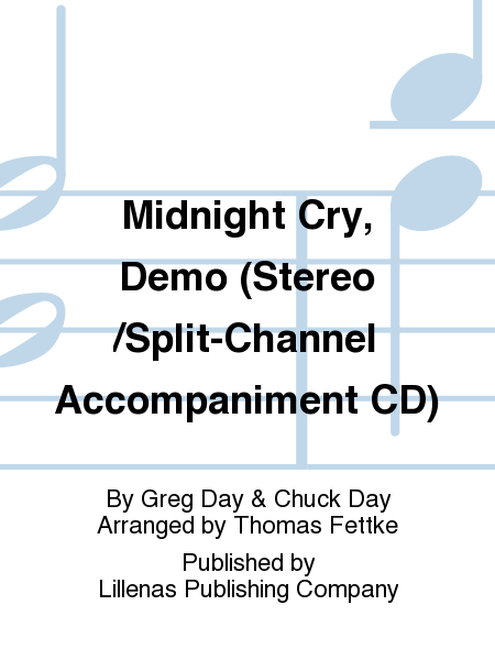 Midnight Cry, Demo (Stereo/Split-Channel Accompaniment CD)