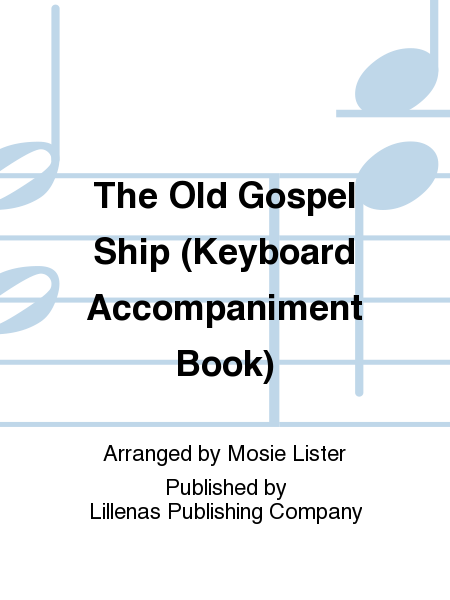 The Old Gospel Ship (Keyboard Accompaniment Book)