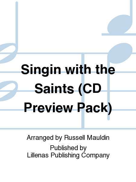 Singin with the Saints (CD Preview Pack)