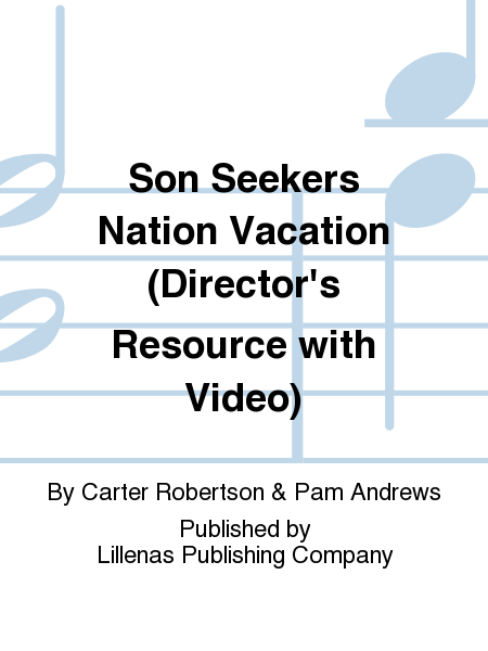 Son Seekers Nation Vacation (Director's Resource with Video)