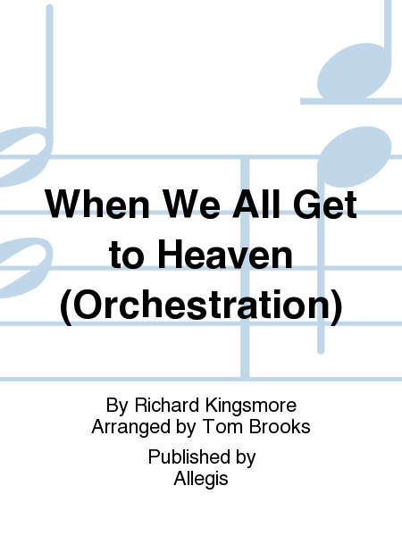 When We All Get to Heaven (Orchestration)